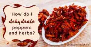 How do I dehydrate peppers and herbs