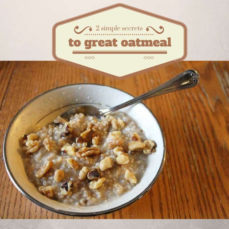 2 simple secrets to great oatmeal