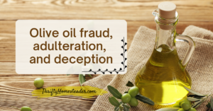 Olive oil fraud, adulteration, and deception