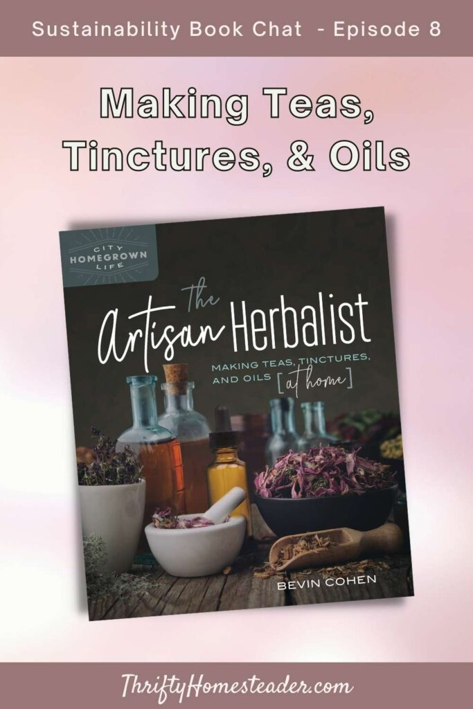 Making Teas, Tinctures, and Oils