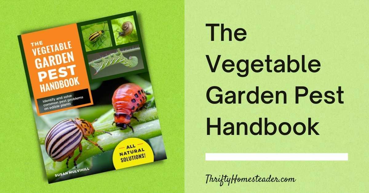 The Vegetable Garden Pest Handbook title graphic