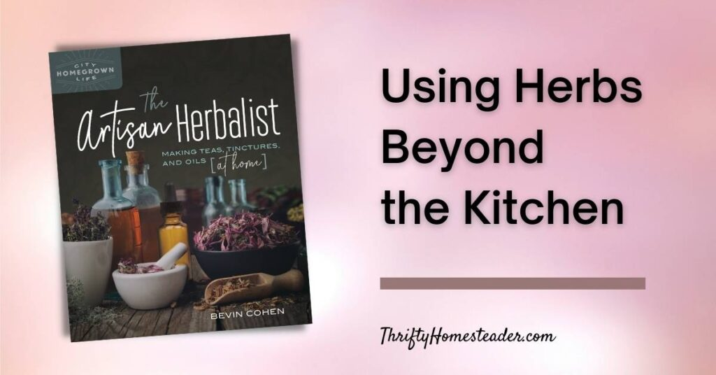 Using Herbs Beyond the Kitchen